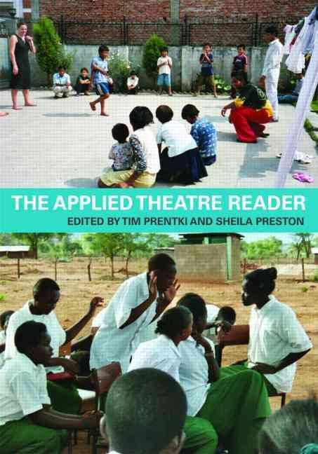 The Applied Theatre Reader By Prentki, Tim (EDT)/ Preston, Sheila (EDT)