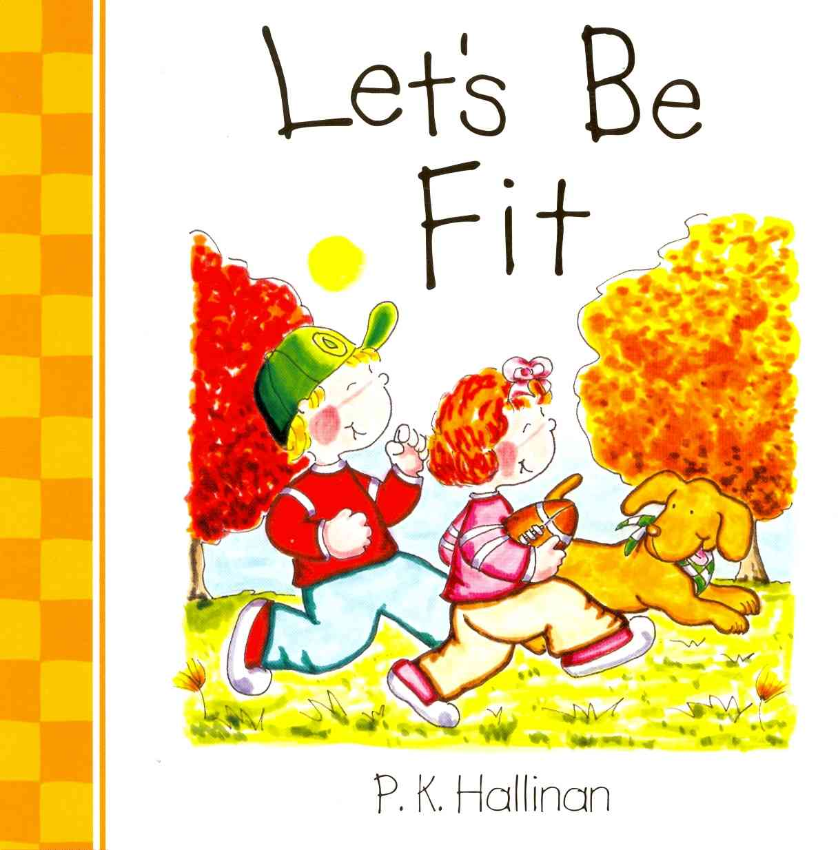 Let's Be Fit By Hallinan, P. K.
